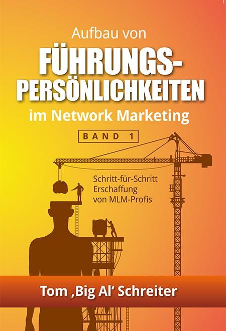 Aufbau von Führungspersönlichkeiten im Network Marketing - Band 1