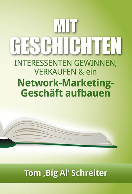 Mit Geschichten Interessenten gewinnen, verkaufen und ein Network-Marketing-Geschäft aufbauen