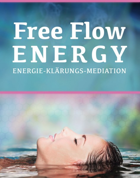 Free Flow Energie Klärung Meditation