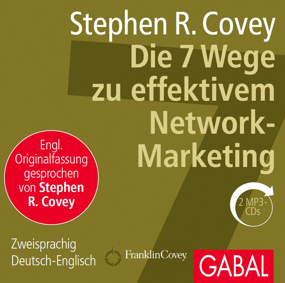 Die 7 Wege zu effektivem Network-Marketing (Hörbuch)