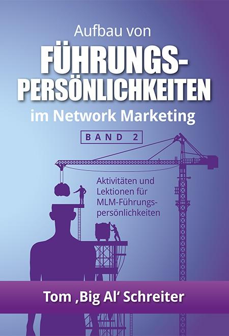 Aufbau von Führungspersönlichkeiten im Network Marketing - Band 2