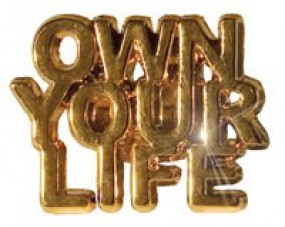 Own Your Life - Anstecknadel